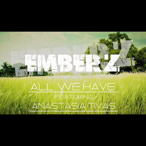 All We Have (feat. Anastasia Tivas) (FREE DOWNLOAD)