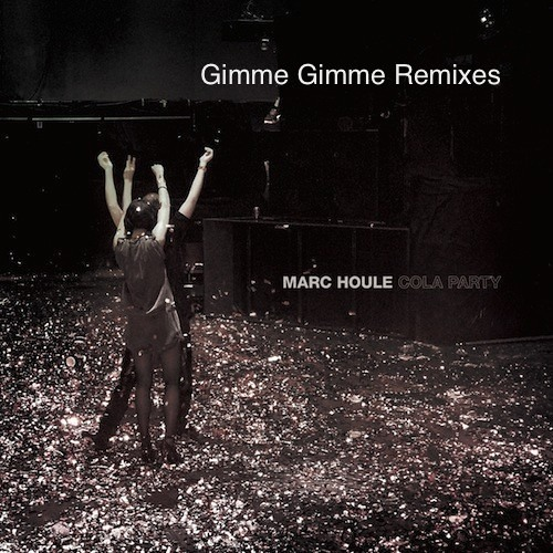 Marc Houle - Gimme Gimme Remixes