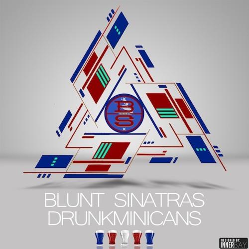 Blunt Sinatras - Drunkminicans