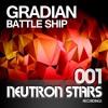 Gradian - Battle Ship (Original Mix) [Neutron Stars]