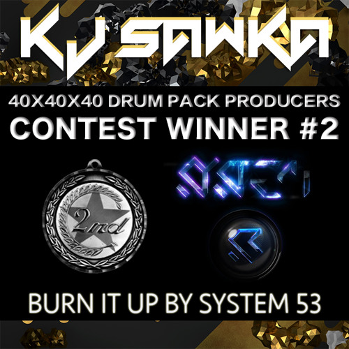System 53 - Burn It Up - 2nd Place