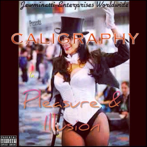 Caligraphy - Pleasure And Illusion