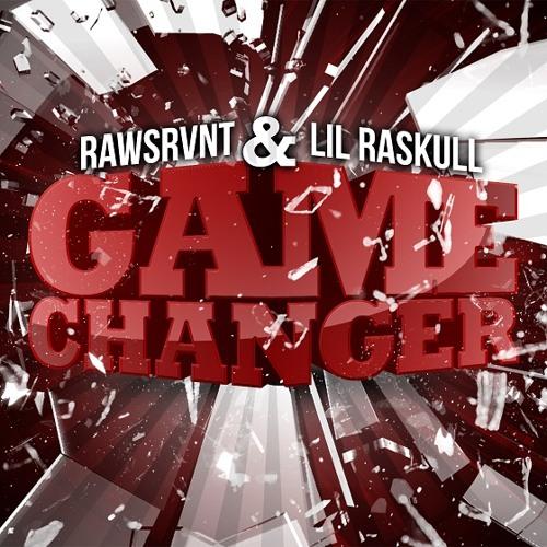 Rawsrvnt & Lil Raskull - Game Changer