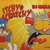DJ-BAKA - Itchy And Scratchy