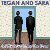 Tegan and Sara - Let My Love Open The Door (Cover)