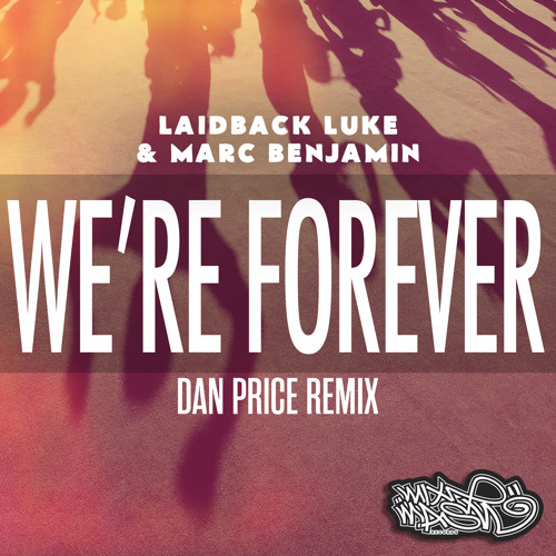 Laidback Luke & Marc Benjamin - We're Forever (Dan Price Remix)