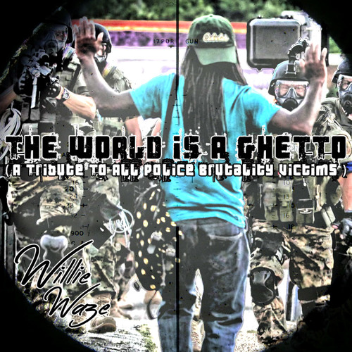 World Is A Ghetto (Cee Cypher Pigs) #FuckDaPolice