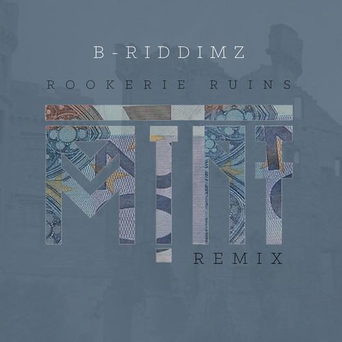 B Riddimz - Rookerie Ruins (M!NT Remix)