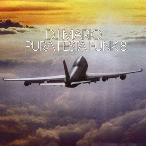 DJ Mario - Pura Festa Funk Volume 8 (2011)