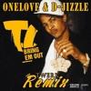 T.I. - BRING EM OUT (Dj Onelove & D-Jizzle TWERK Remix)