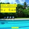 Deep Session By DJ CAM