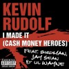 I Made It- Kevin Rudolph Feat. Birdman, Jay Sean, Lil Wayne (Remix)