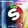 R3hab & VINAI – How We Party (Party Bangerz Remix)|DL IN DESCRIPTION|
