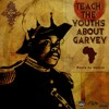 Teach The Youths About Garvey - Roots By Nature (Suns of Dub)