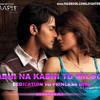 Kabhi Na Kabhi To Miloge ( Dedication Princess Girl ) - SHAAPIT - Dj (Fighter's MiX)