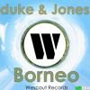 Duke & Jones - Borneo (Original Mix) [Free Download]