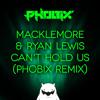 CANT HOLD US - Macklemore & Ryan Lewis (Phobix Remix)