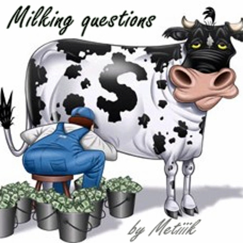 Milking questions