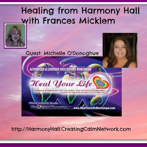 Healing from Harmony Hall with Francis Micklem and guest Michelle O'Donoghue