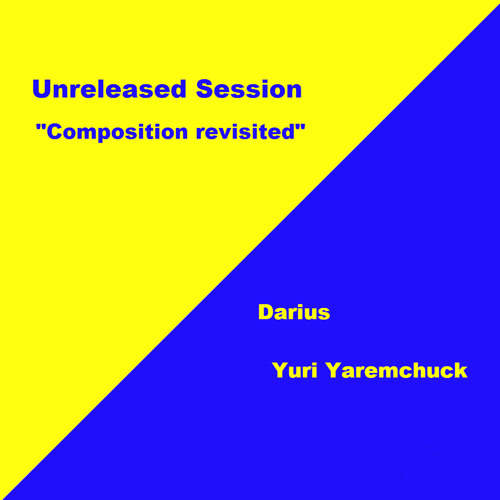 Yuri Yaremchuk & André Darius [composition revisited]