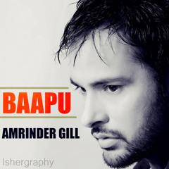 BAAPU | AMRINDER GILL | LATEST PUNJABI SONGS