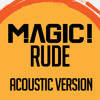 MAGIC! - Rude (Acoustic version)