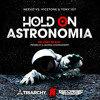 Hold On Astronomia - (Triarchy & George Andreas Edit)[BELFORT RE-EDIT] |Read desc for free DL|