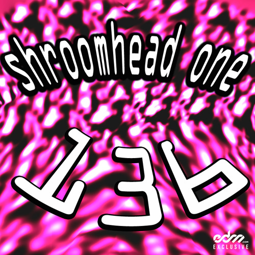 Shroomhead One - 136 [EDM.com Exclusive]