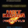 Feezy Da Main Man - Hot Nigga Freestyle (Bobby Schmurda Remix)