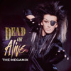 Download Dead or Alive: The Megamix - Morris (of Linn Lovers) Mp3