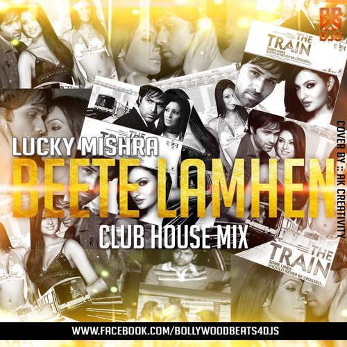 THE TRAIN - BEETE LAMHEN - CLUB HOUSE MIX - LUCKY MISHRA - TEASER
