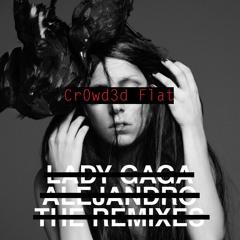 Lady Gaga - Alejandro (Cr0wd3d Flat Remix)-FREE DOWNLOAD-