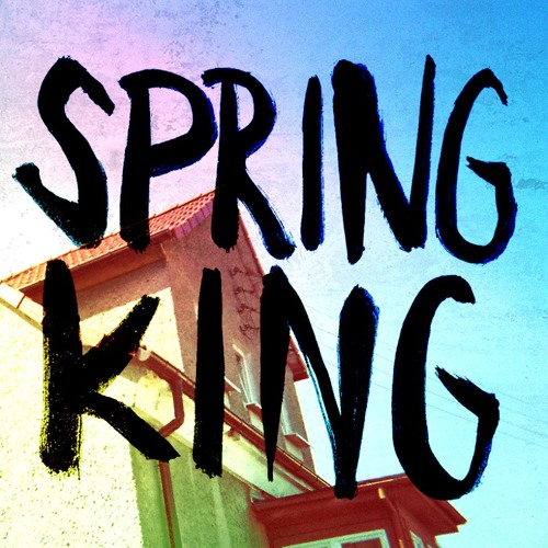 Spring King - Not Me, Not Now