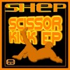 Scissorkick (Shep) Taken from the Scissorkick EP Available from 18th August on Beatport