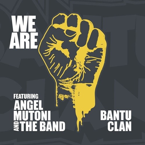 We are_Bantu Clan ft Angel Mutoni & Mike Ntwaza Kayihura