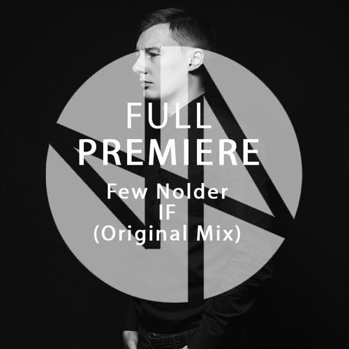 Full Premiere: Few Nolder - IF (Original Mix)