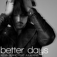 Kevin Blanc Feat Julia Kins - Better Days (Extended Version)