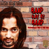 Baap Kay Bi Baap (WAQAR ZAKA DISS) ft Yng Bone