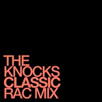 The Knocks Classic (RAC Remix) Artwork