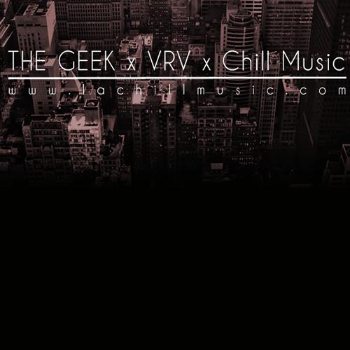 The Geek X Vrv X Chill Music