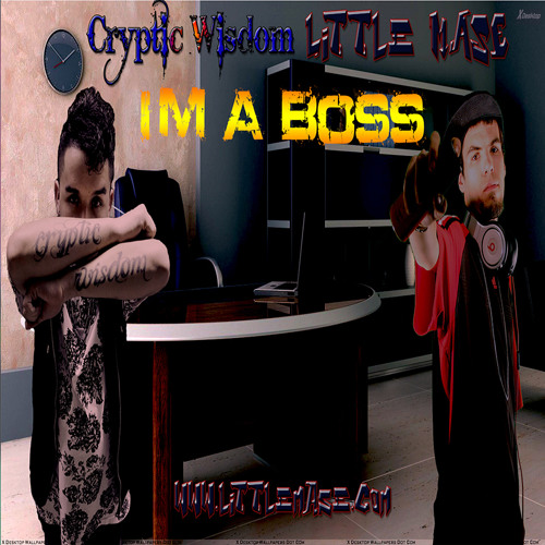 I'm A Boss - Cryptic Wisdom Featuring Little MASE