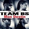 Team BS - Mon Destin [Debza Edit]