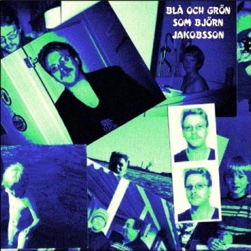 BLÅ OCH GRÖN SOM BJÖRN JAKOBSSON (2004)
