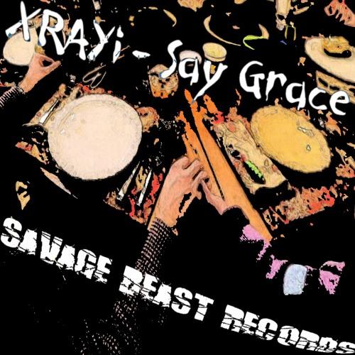 XRAYi - Say Grace