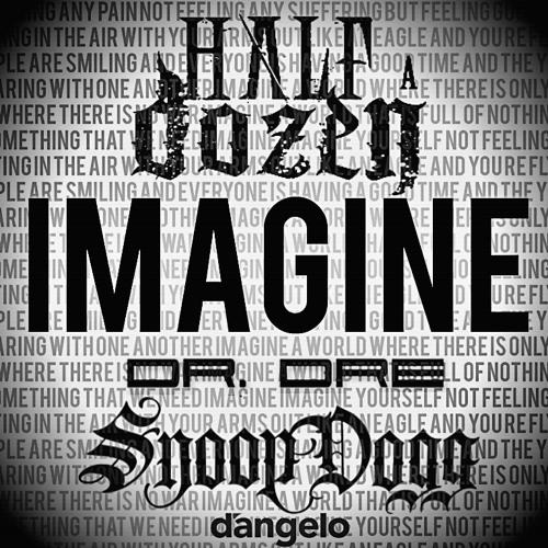 Imagine [Extended Mix] (feat:Half-A-Dozen, Dr.Dre, Snoop Dogg & D'Angelo)