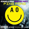 How We Ping Pong Party (S3PU Mashup)[FD] *SUPPORT BY R3HAB*