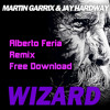 Martin Garrix & Jay Hardway - Wizard (Alberto Feria Private Remix) [FREE DOWNLOAD]