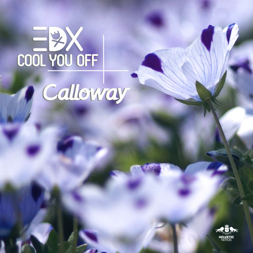 EDX - Cool You Off (Calloway Remix)