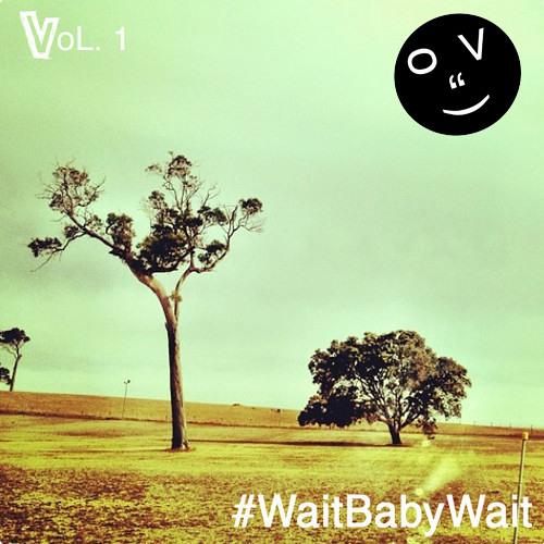 #WaitBabyWait Vol. 1