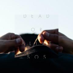 SOS - Dead Or Alive